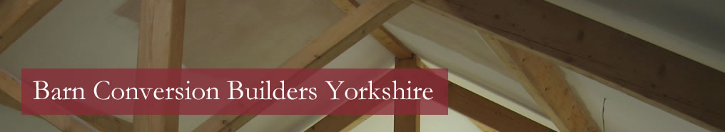 Barn Conversion Builders Yorkshire
